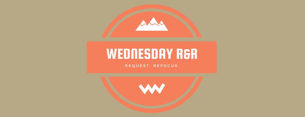 Wednesday R&R